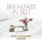 Breakfast In Bed: Easy Morning Songs von Various Artists