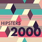 Hipsters 2000 de Various Artists
