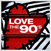 Love the 90's by Various Artists
