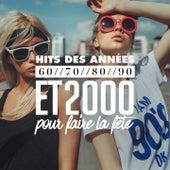 Hits Des Années 60, 70, 80, 90 Et 2000 Pour Faire La Fête by Various Artists