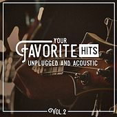 Your Favorite Hits Unplugged and Acoustic, Vol. 2 by Various Artists
