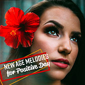 New Age Melodies for Positive Day von Soothing Sounds