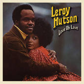 Love Oh Love by LeRoy Hutson
