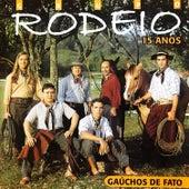 Gaúchos de Fato - 15 Anos de Grupo Rodeio