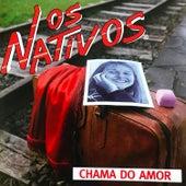 Chama do Amor de Os Nativos