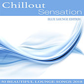 Chillout Sensation (Blue Lounge Edition) by Various Artists