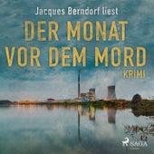 Der Monat vor dem Mord (Kriminalroman aus der Eifel) (Ungekürzt) von Jacques Berndorf