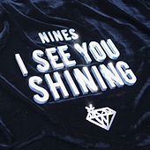 I See You Shining by The Nines