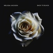 Back To Black (Single Version) by Melissa Jackson