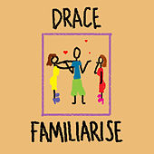 Familiarise by Drace