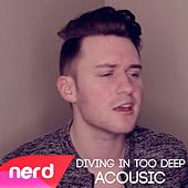 Diving in Too Deep (Acoustic) by NerdOut