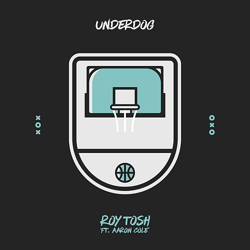 Underdog (feat. Aaron Cole) by Roy Tosh