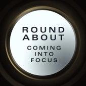 Coming into Focus de Roundabout
