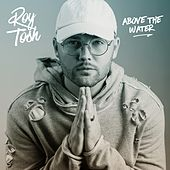Above the Water by Roy Tosh