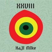 Xxviii de Haji Mike