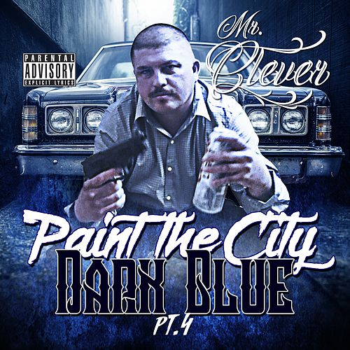 Paint the City Dark Blue, Pt. 4 by Mr. Clever