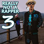Really Not a Rapper 3 von MontanaMontanaMontana
