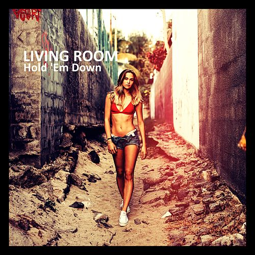 Hold 'Em Down by Living Room