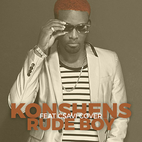 Rude Boy Feat Csavi by Konshens