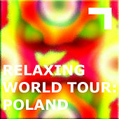 Relaxing World Tour: Poland by Various Artists