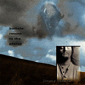 Buffalo Return to the Plains by Jimmy LaFave