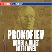 Prokofiev: Romeo and Juliet & On the River Dnieper Ballet Suites - Russian Overture - Overture in B-Flat Major by Various Artists