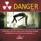Part 17: Tödliche Gedanken von Danger (Hörbuch)