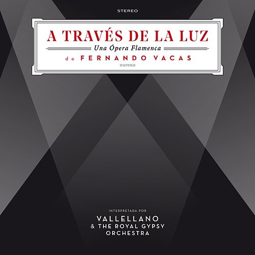 A Través de la Luz (Una Opera Flamenca) by Various Artists