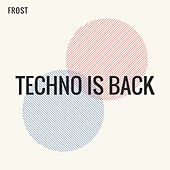 Techno Is Back by Frost