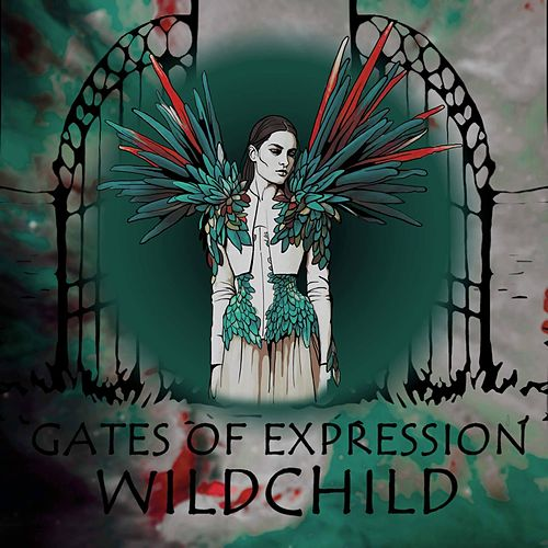 Gates of Expression by WILD CHILD
