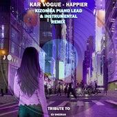 Happier (Kizomba Piano Lead & Instrumental Remix (Tribute To Ed Sheeran)) by Kar Vogue