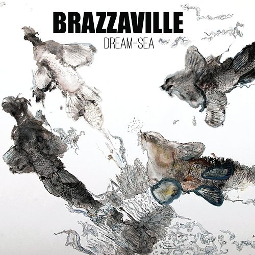Dream Sea by Brazzaville