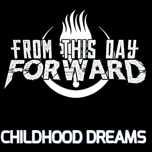 Childhood Dreams by From This Day Forward