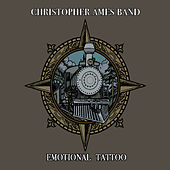 Emotional Tattoo by Christopher Ames Band