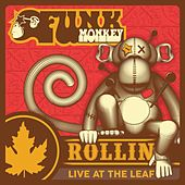 Rollin': Live at the Leaf de Funk Monkey