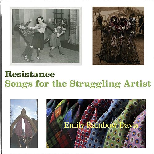 Resistance Songs for the Struggling Artist by Emily Rainbow Davis