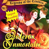 Legends of the Century, Vol. 2 - Boleros Inmortales de Various Artists