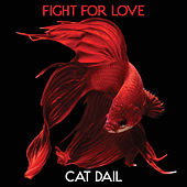 Fight for Love by Cat Dail