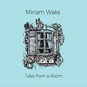 Tales from a Room by Miriam Waks