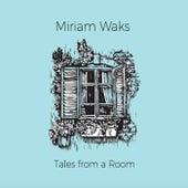 Tales from a Room di Miriam Waks