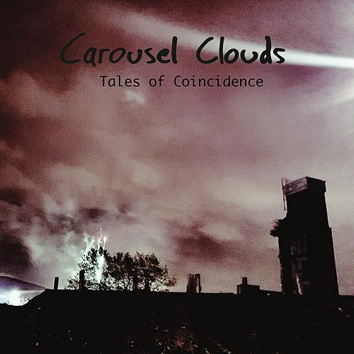 Tales of Coincidence by Carousel Clouds