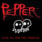 Live at the Fox Theatre de Pepper