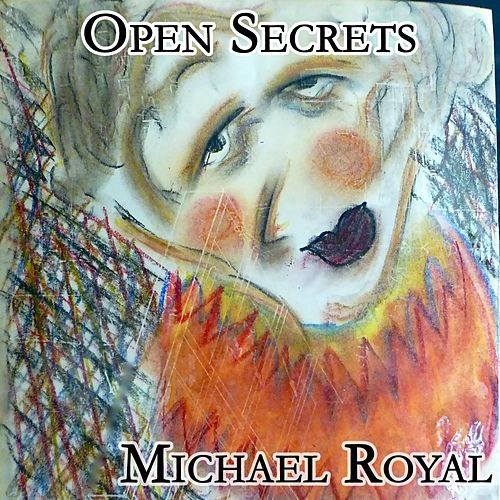 Open Secrets by Michael Royal