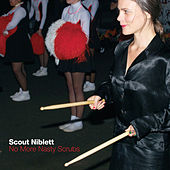 No More Nasty Scrubs by Scout Niblett