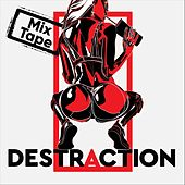 Destraction (Mix Tape Version) by Destra