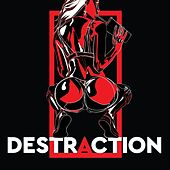 Destraction by Destra