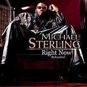 Right Now (Reloaded) by Michael Sterling