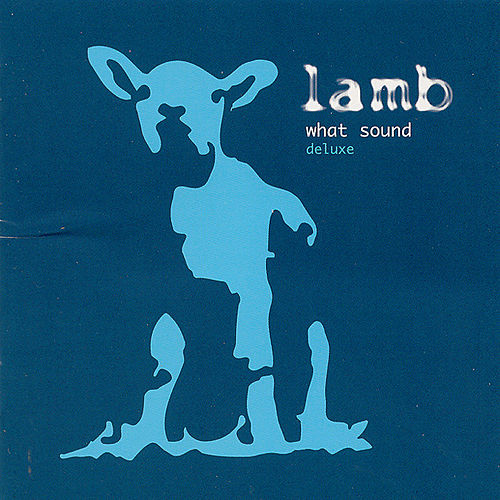What Sound: Deluxe Edition by Lamb
