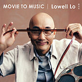 Movie to Music by Lowell Lo
