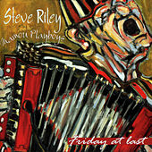Friday At Last de Steve Riley & the Mamou Playboys